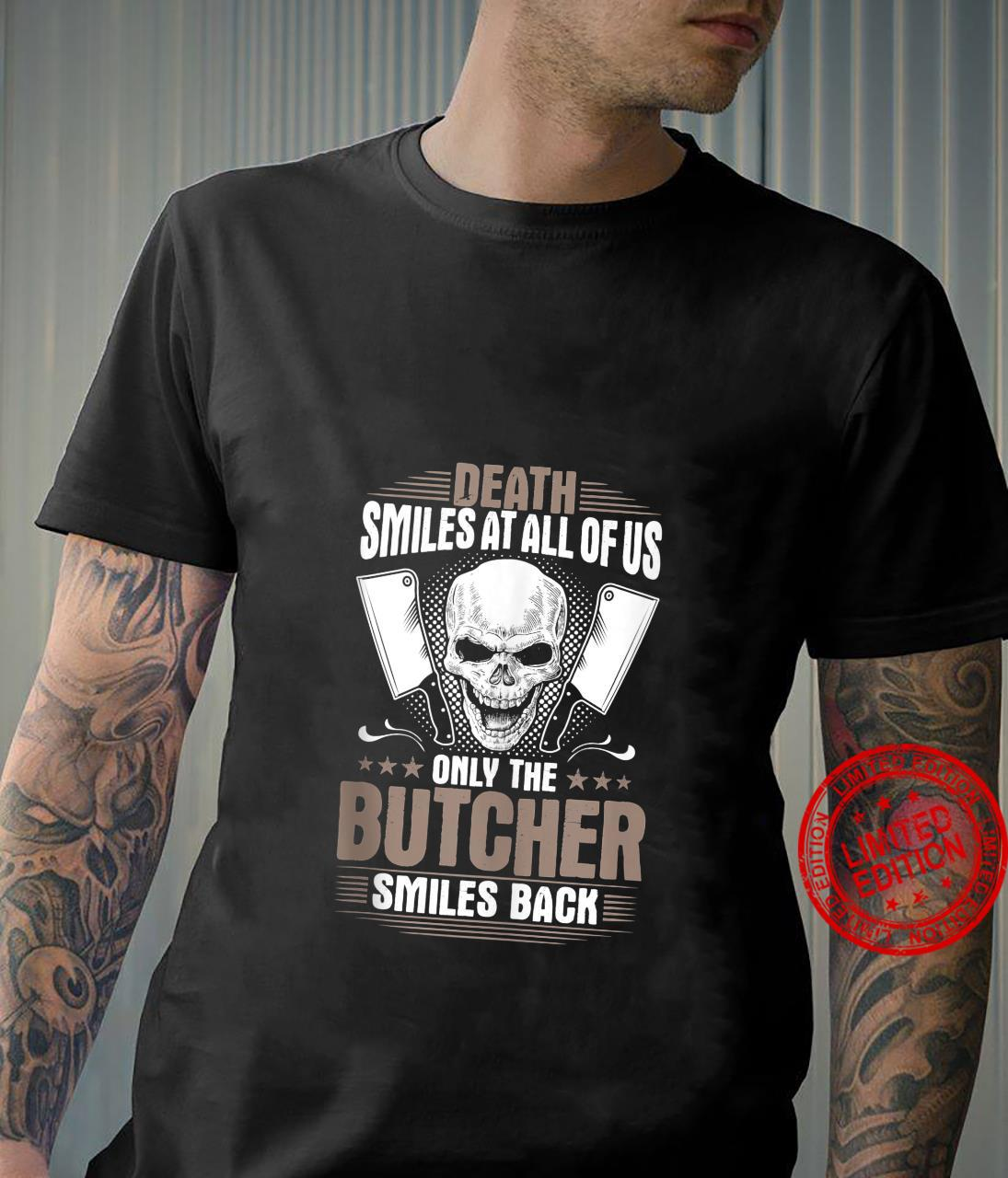 Death Smiles At All Of Us Butcher Shirt
