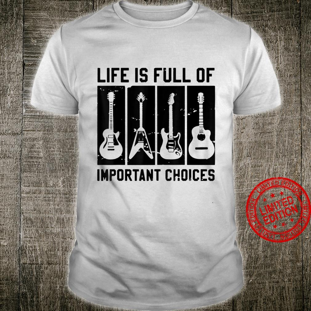 Funny Important Choices Guitar Funs Shirt