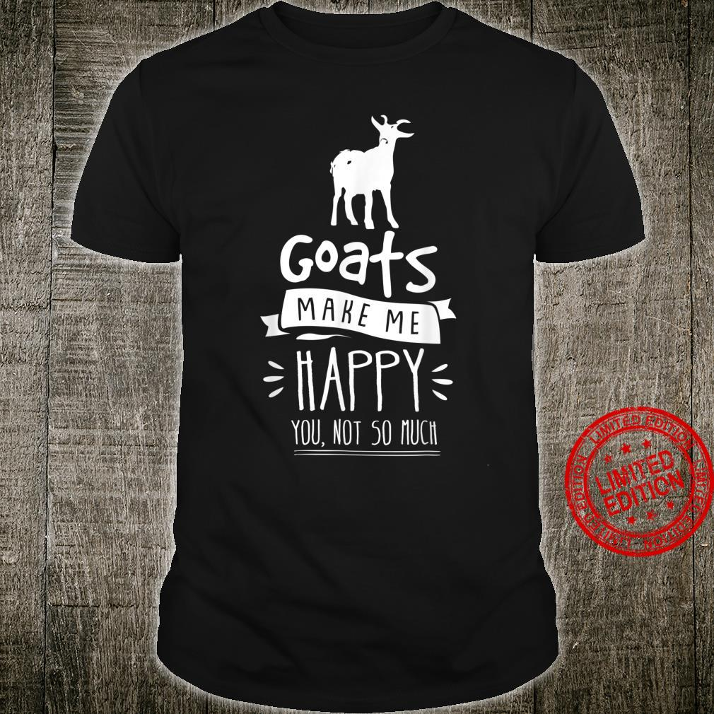 Goats Make Me Happy You Not So Much Farm Animal Shirt