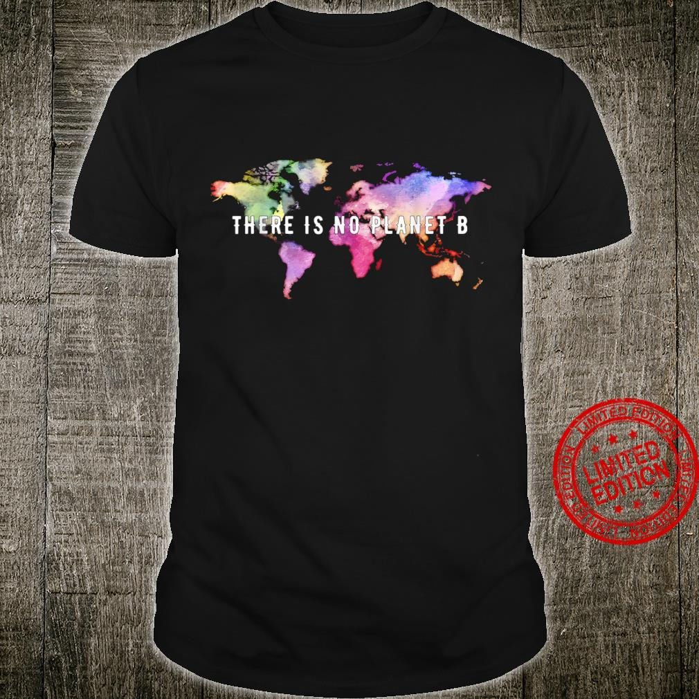 There is no planet B Dark Products Edition Shirt